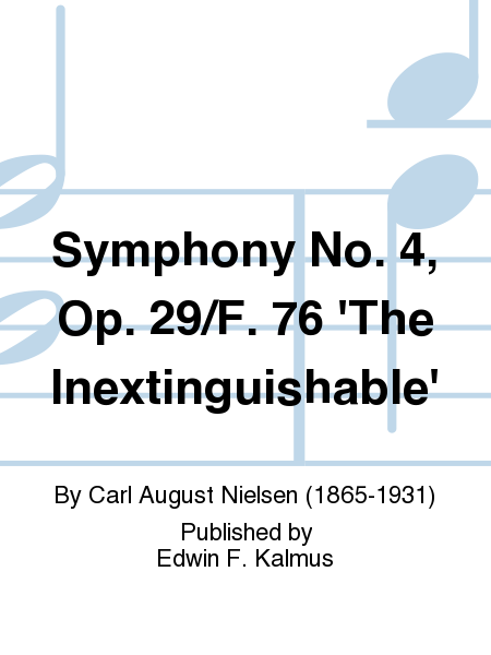 Symphony No. 4, Op. 29/F. 76 'The Inextinguishable'
