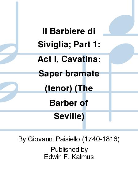 Il Barbiere di Siviglia; Part 1: Act I, Cavatina: Saper bramate (tenor) (The Barber of Seville)