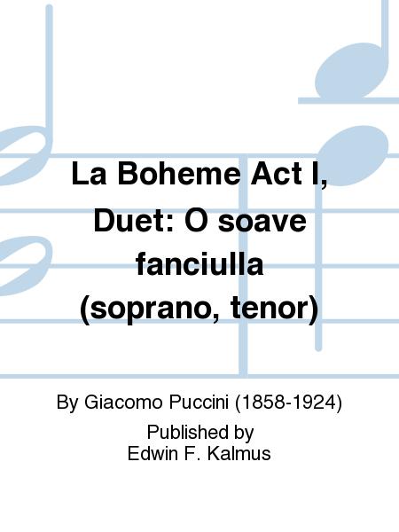 La Boheme Act I, Duet: O soave fanciulla (soprano, tenor)