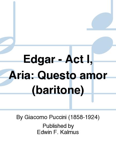 Edgar - Act I, Aria: Questo amor (baritone)