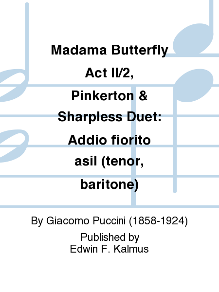 Madama Butterfly Act II/2, Pinkerton & Sharpless Duet: Addio fiorito asil (tenor, baritone)