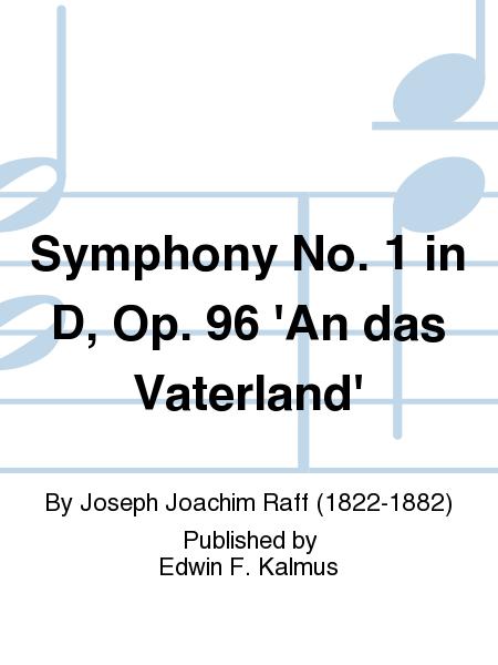 Symphony No. 1 in D, Op. 96 'An das Vaterland'