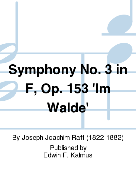 Symphony No. 3 in F, Op. 153 'Im Walde'