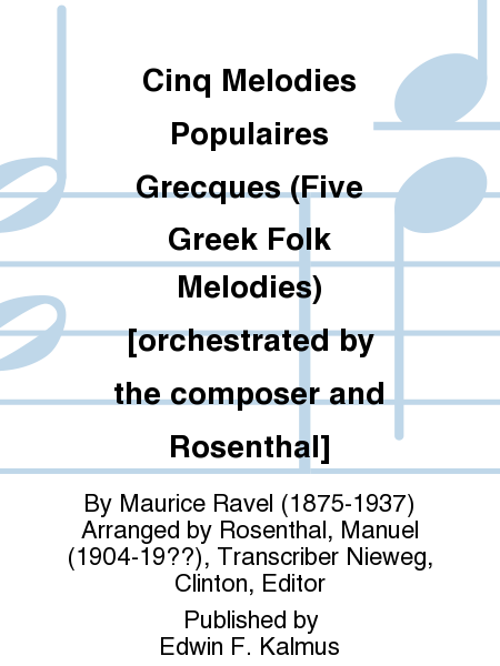 Cinq Melodies Populaires Grecques (Five Greek Folk Melodies) [orchestrated by the composer and Rosenthal]