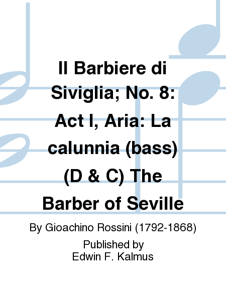 Il Barbiere di Siviglia; No. 8: Act I, Aria: La calunnia (bass) (D & C) The Barber of Seville
