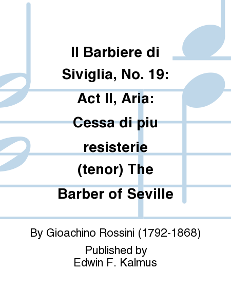 Il Barbiere di Siviglia, No. 19: Act II, Aria: Cessa di piu resisterie (tenor) The Barber of Seville