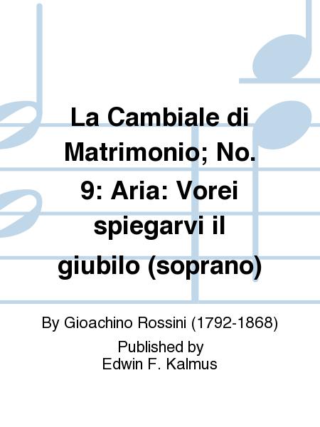 La Cambiale di Matrimonio; No. 9: Aria: Vorei spiegarvi il giubilo (soprano)
