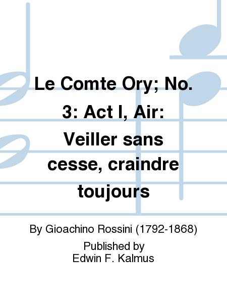 Le Comte Ory; No. 3: Act I, Air: Veiller sans cesse, craindre toujours