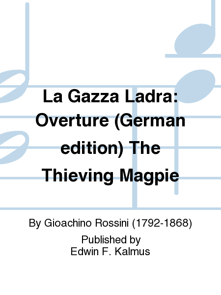 La Gazza Ladra: Overture (German edition) The Thieving Magpie