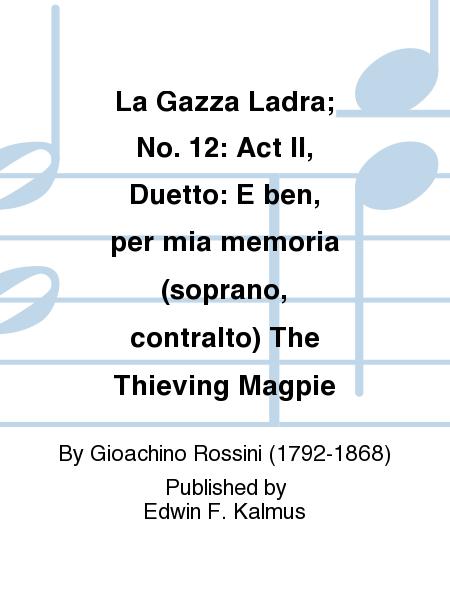 La Gazza Ladra; No. 12: Act II, Duetto: E ben, per mia memoria (soprano, contralto) The Thieving Magpie