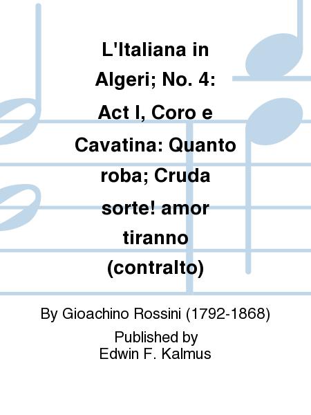 L'Italiana in Algeri; No. 4: Act I, Coro e Cavatina: Quanto roba; Cruda sorte! amor tiranno (contralto)