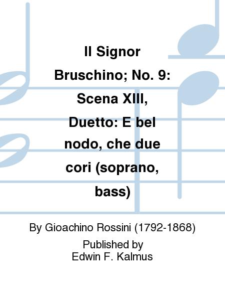 Il Signor Bruschino; No. 9: Scena XIII, Duetto: E bel nodo, che due cori (soprano, bass)