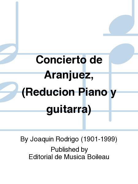 Concierto de Aranjuez, (Reducion Piano y guitarra)