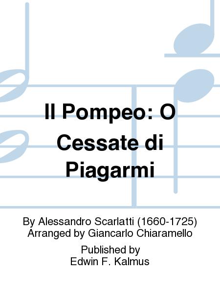 Il Pompeo: O Cessate di Piagarmi