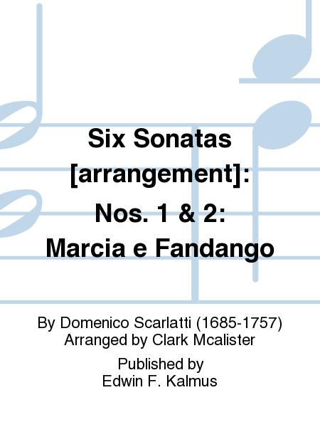 Six Sonatas [arrangement]: Nos. 1 & 2: Marcia e Fandango
