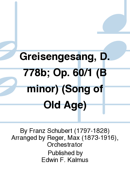 Greisengesang, D. 778b; Op. 60/1 (B minor) (Song of Old Age)