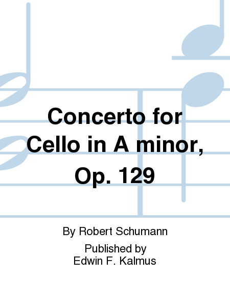 Concerto for Cello in A minor, Op. 129