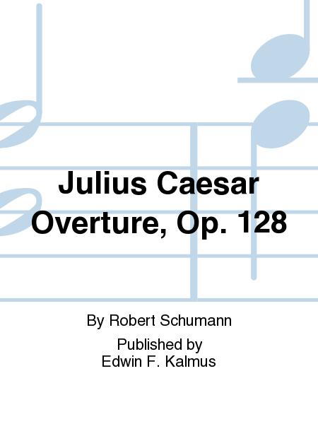 Julius Caesar Overture, Op. 128
