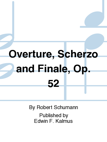 Overture, Scherzo and Finale, Op. 52