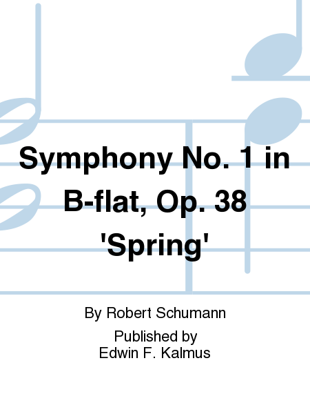 Symphony No. 1 in B-flat, Op. 38 'Spring'