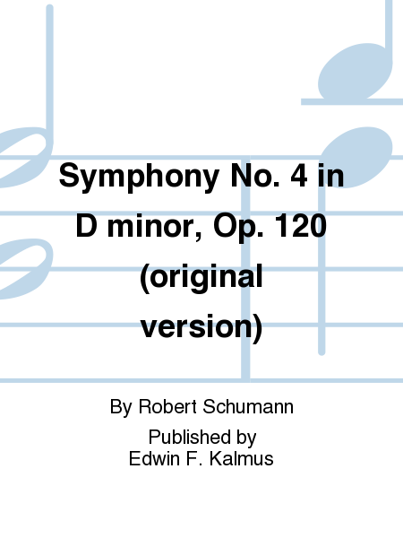 Symphony No. 4 in D minor, Op. 120 (original version)