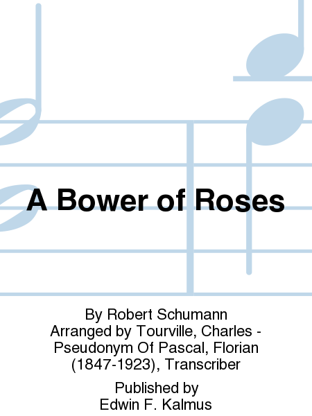 A Bower of Roses