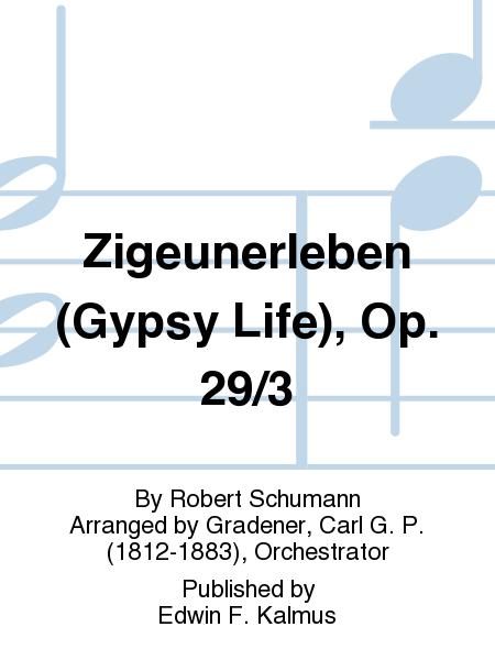 Zigeunerleben (Gypsy Life), Op. 29/3