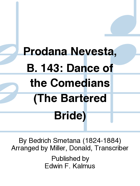 Prodana Nevesta, B. 143: Dance of the Comedians (The Bartered Bride)