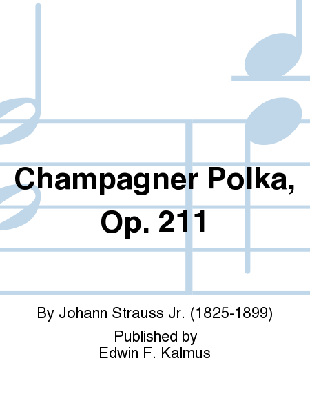 Champagner Polka, Op. 211
