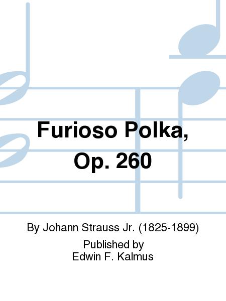 Furioso Polka, Op. 260
