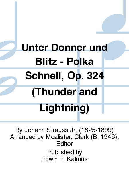 Unter Donner und Blitz - Polka Schnell, Op. 324 (Thunder and Lightning)