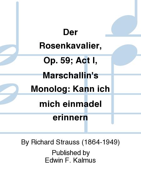Der Rosenkavalier, Op. 59; Act I, Marschallin's Monolog: Kann ich mich einmadel erinnern