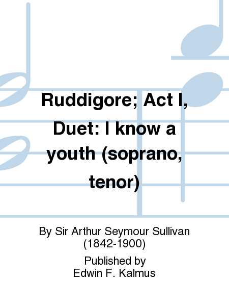 Ruddigore; Act I, Duet: I know a youth (soprano, tenor)