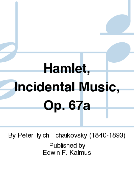 Hamlet, Incidental Music, Op. 67a