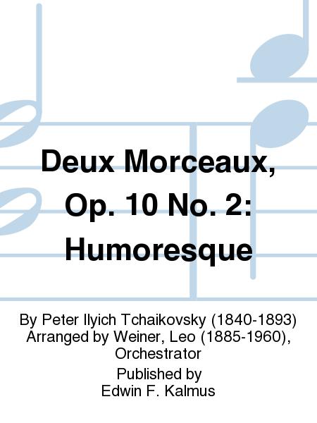 Deux Morceaux, Op. 10 No. 2: Humoresque