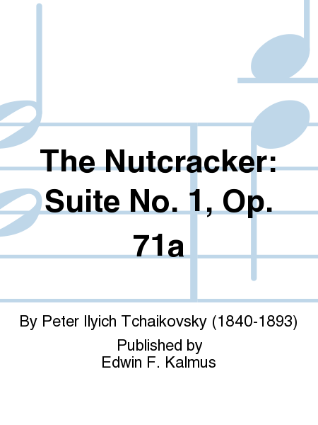 The Nutcracker: Suite No. 1, Op. 71a