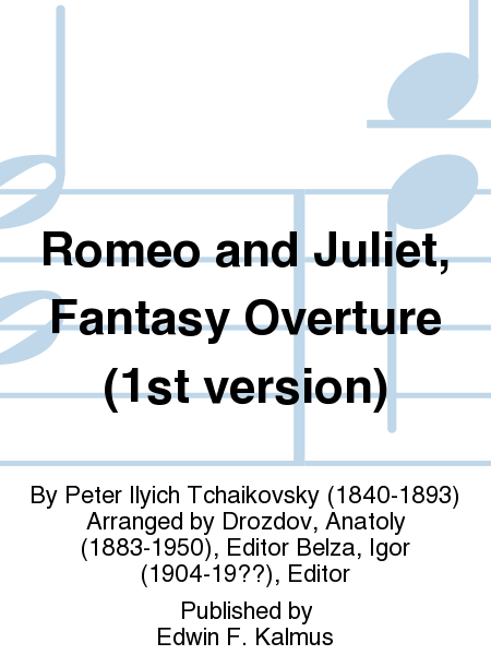 Romeo and Juliet, Fantasy Overture (1st version)