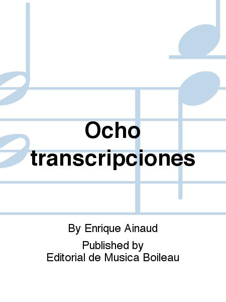 Ocho transcripciones