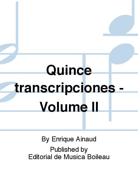 Quince transcripciones - Volume II
