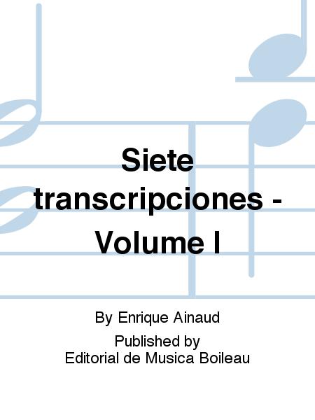 Siete transcripciones - Volume I
