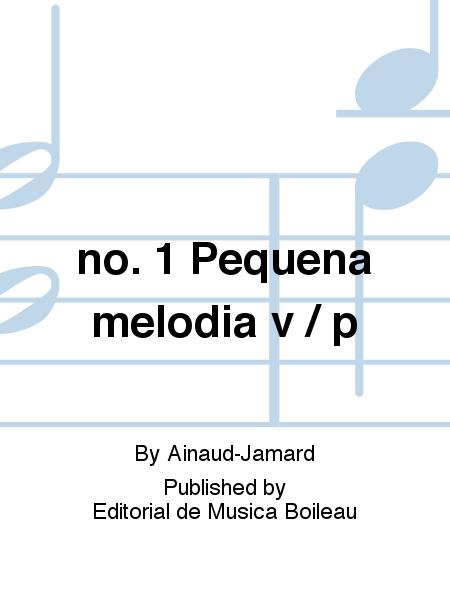 no. 1 Pequena melodia v / p