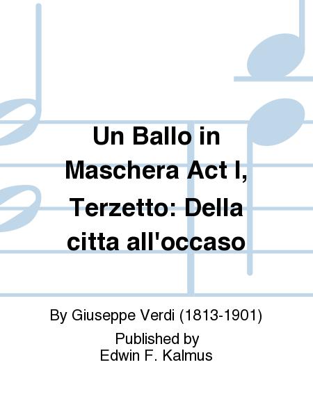Un Ballo in Maschera Act I, Terzetto: Della citta all'occaso