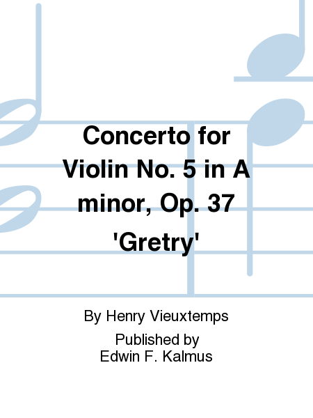 Concerto for Violin No. 5 in A minor, Op. 37 'Gretry'