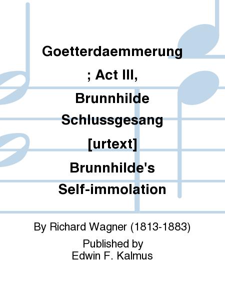 Goetterdaemmerung; Act III, Brunnhilde Schlussgesang [urtext] Brunnhilde's Self-immolation