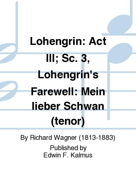 Lohengrin: Act III; Sc. 3, Lohengrin's Farewell: Mein lieber Schwan (tenor)