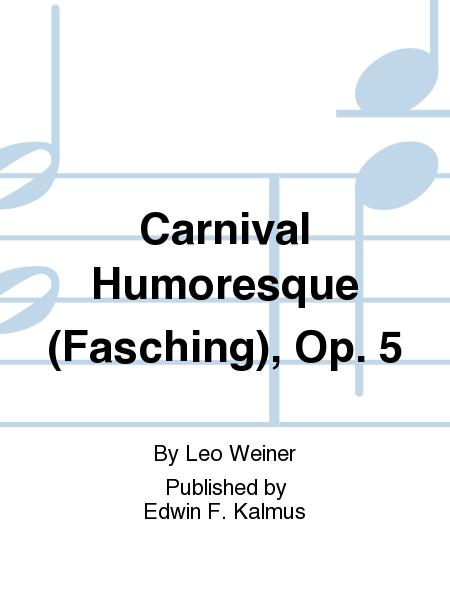 Carnival Humoresque (Fasching), Op. 5