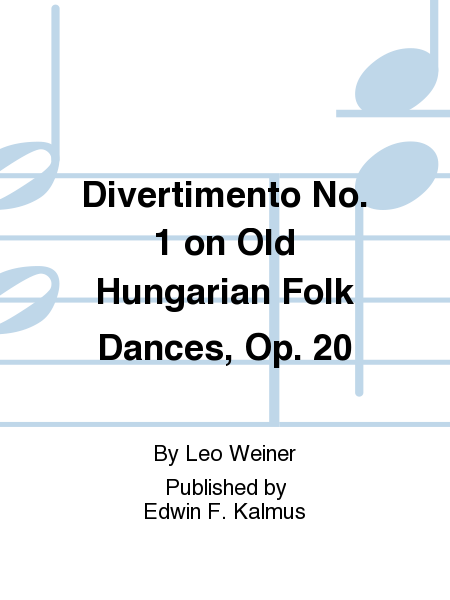 Divertimento No. 1 on Old Hungarian Folk Dances, Op. 20