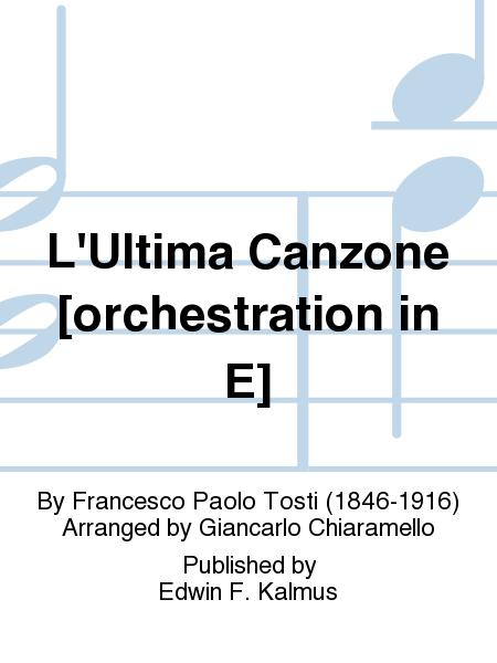 L'Ultima Canzone [orchestration in E]