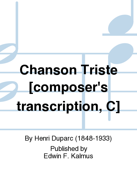 Chanson Triste [composer's transcription, C]