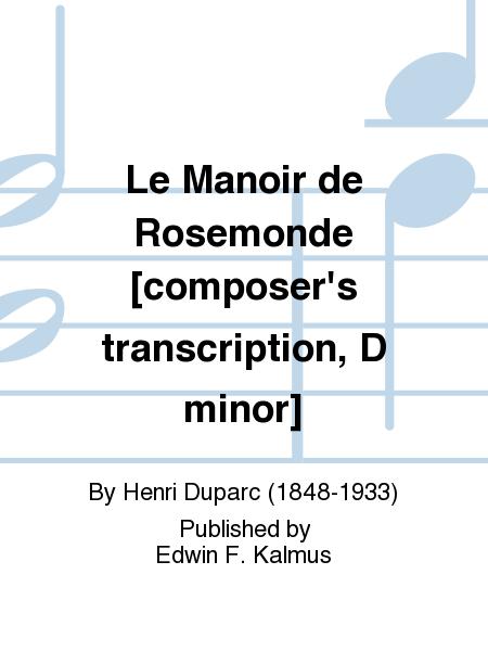 Le Manoir de Rosemonde [composer's transcription, D minor]
